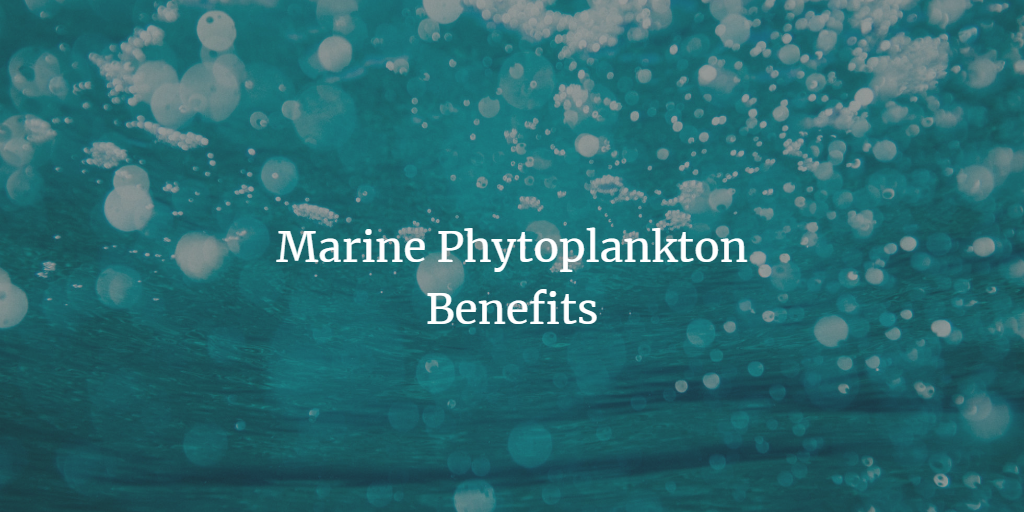 Phytoplankton proven benefits to health